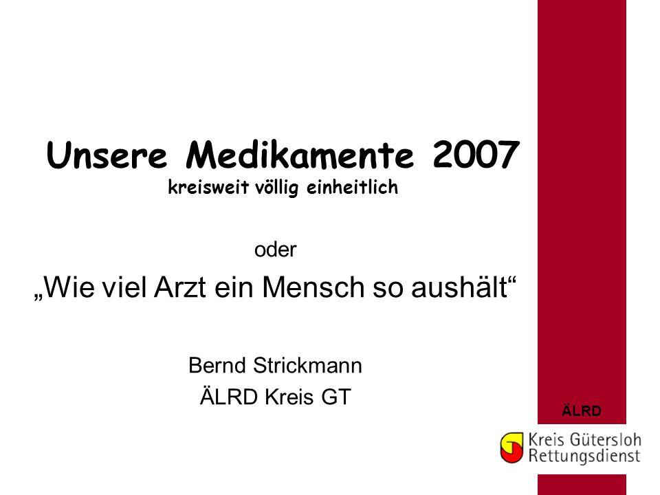 Unsere Medikamente 2007 kreisweit völlig einheitlich