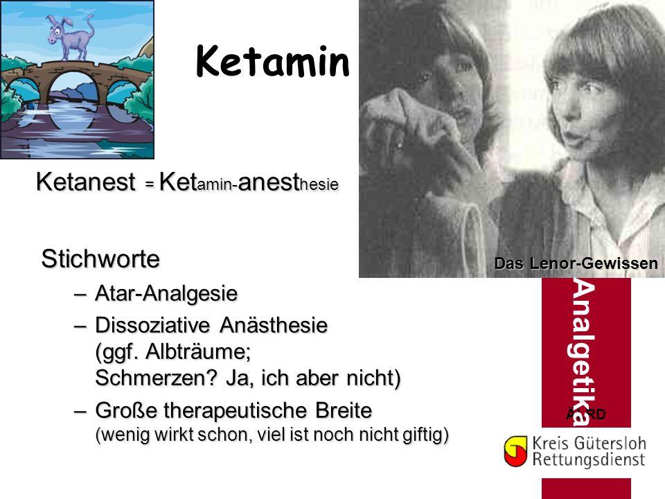 Ketamin Analgetika Ketanest = Ketamin-anesthesie Stichworte