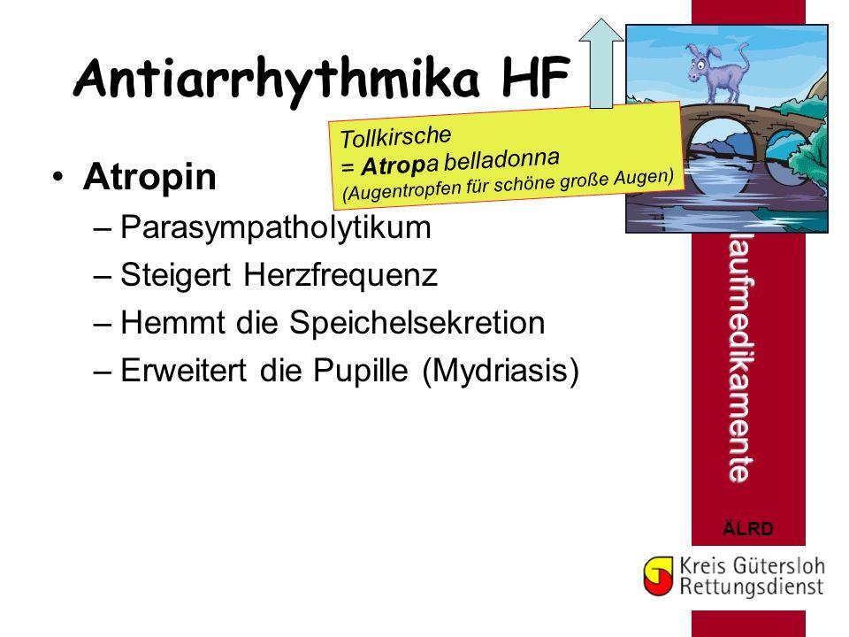 Antiarrhythmika HF Atropin Herz- u. Kreislaufmedikamente