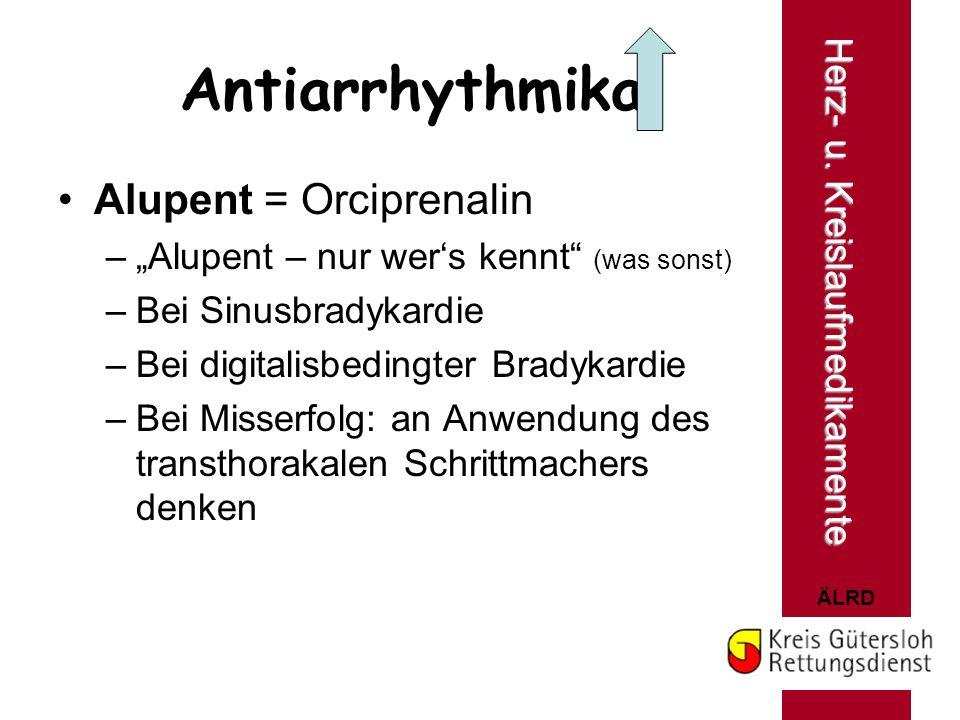 Antiarrhythmika Alupent = Orciprenalin Herz- u. Kreislaufmedikamente