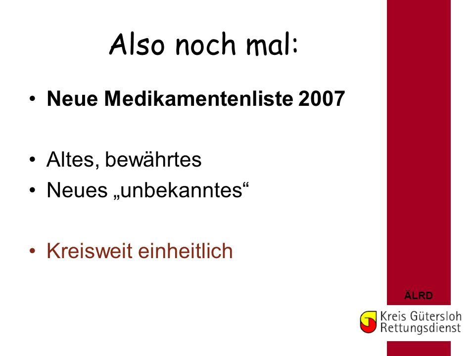 Also noch mal: Neue Medikamentenliste 2007 Altes, bewährtes