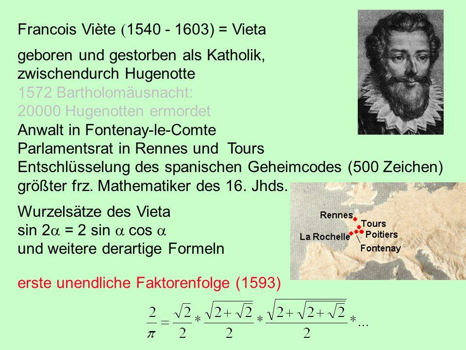 Francois Viète (1540 - 1603) = Vieta