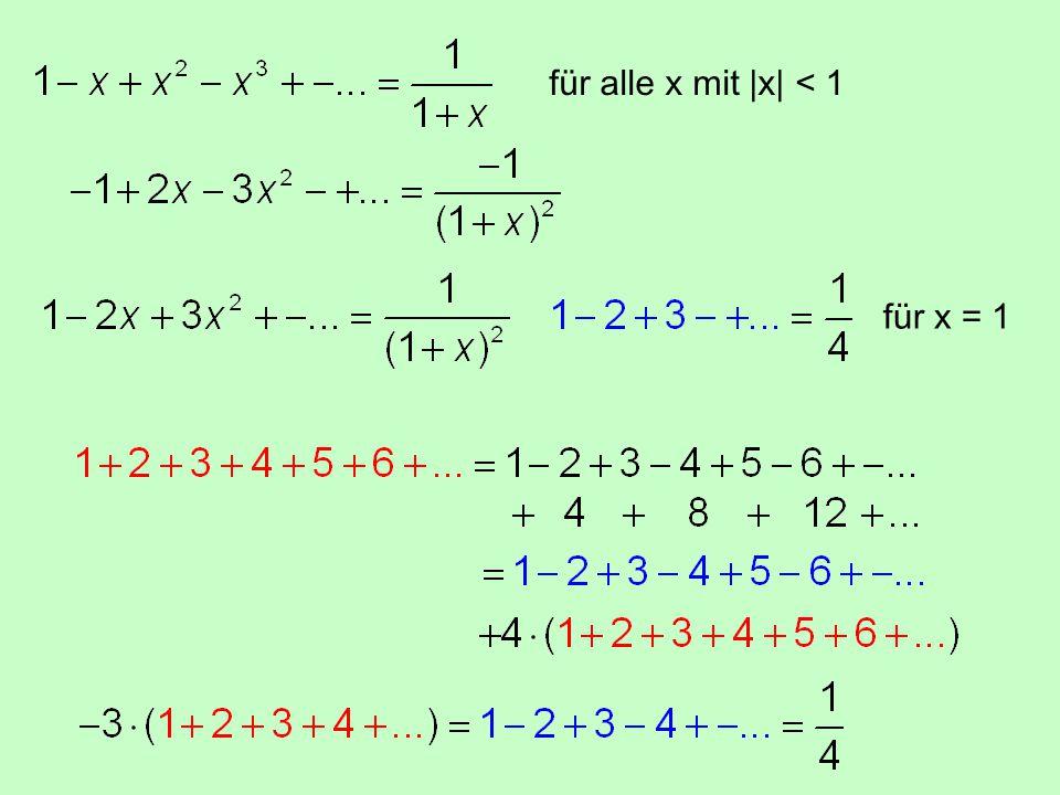 für alle x mit |x| < 1 für x = 1