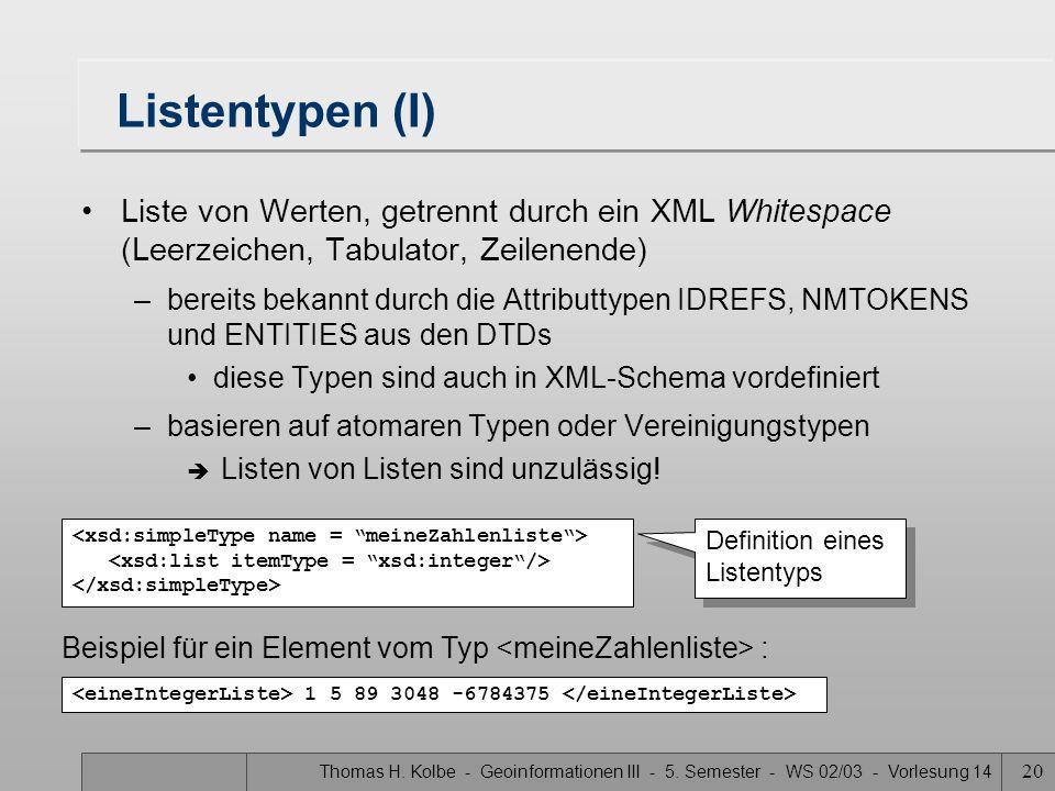 Listentypen (I) Liste von Werten, getrennt durch ein XML Whitespace (Leerzeichen, Tabulator, Zeilenende)
