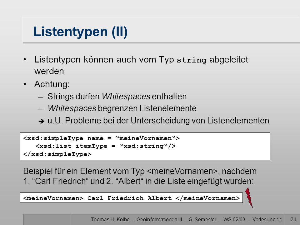 Listentypen (II) Listentypen können auch vom Typ string abgeleitet werden. Achtung: Strings dürfen Whitespaces enthalten.