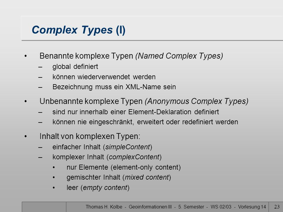 Complex Types (I) Benannte komplexe Typen (Named Complex Types)