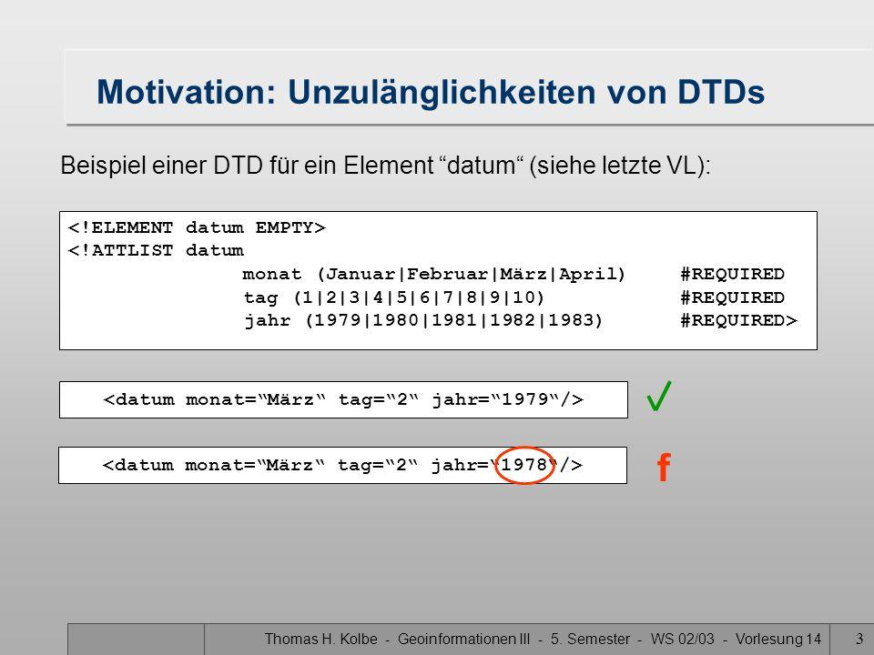 Motivation: Unzulänglichkeiten von DTDs