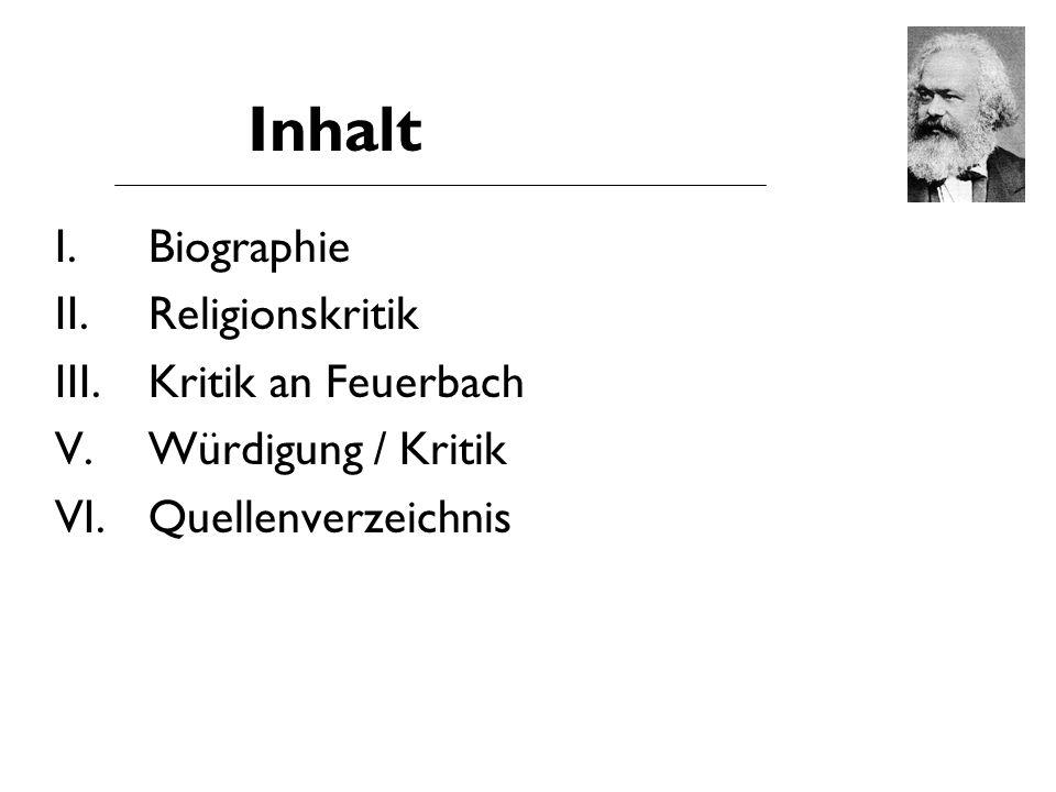 Inhalt I. Biographie II. Religionskritik Kritik an Feuerbach