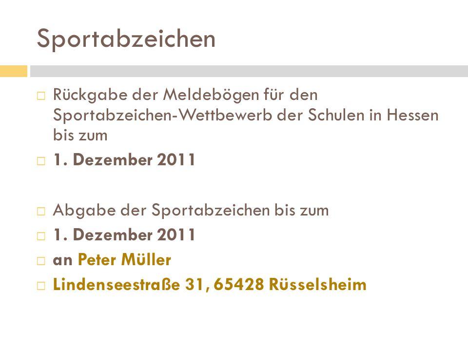 Sportabzeichen Rückgabe der Meldebögen für den Sportabzeichen-Wettbewerb der Schulen in Hessen bis zum.