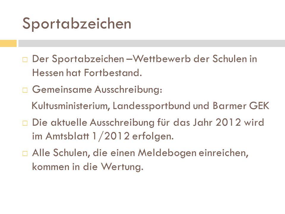 Sportabzeichen Der Sportabzeichen –Wettbewerb der Schulen in Hessen hat Fortbestand. Gemeinsame Ausschreibung: