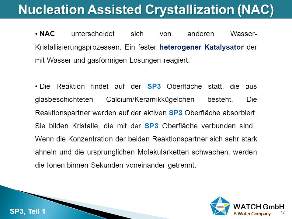 Nucleation Assisted Crystallization (NAC)