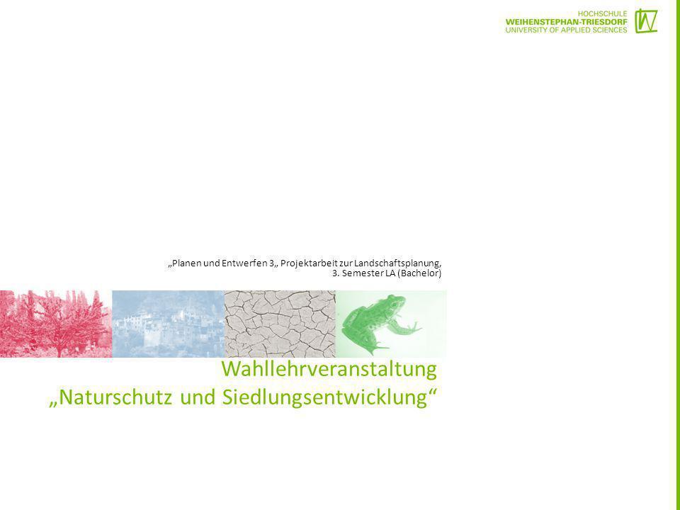 """Wahllehrveranstaltung """"Naturschutz und Siedlungsentwicklung"""