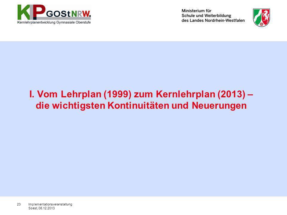 I. Vom Lehrplan (1999) zum Kernlehrplan (2013) – die wichtigsten Kontinuitäten und Neuerungen