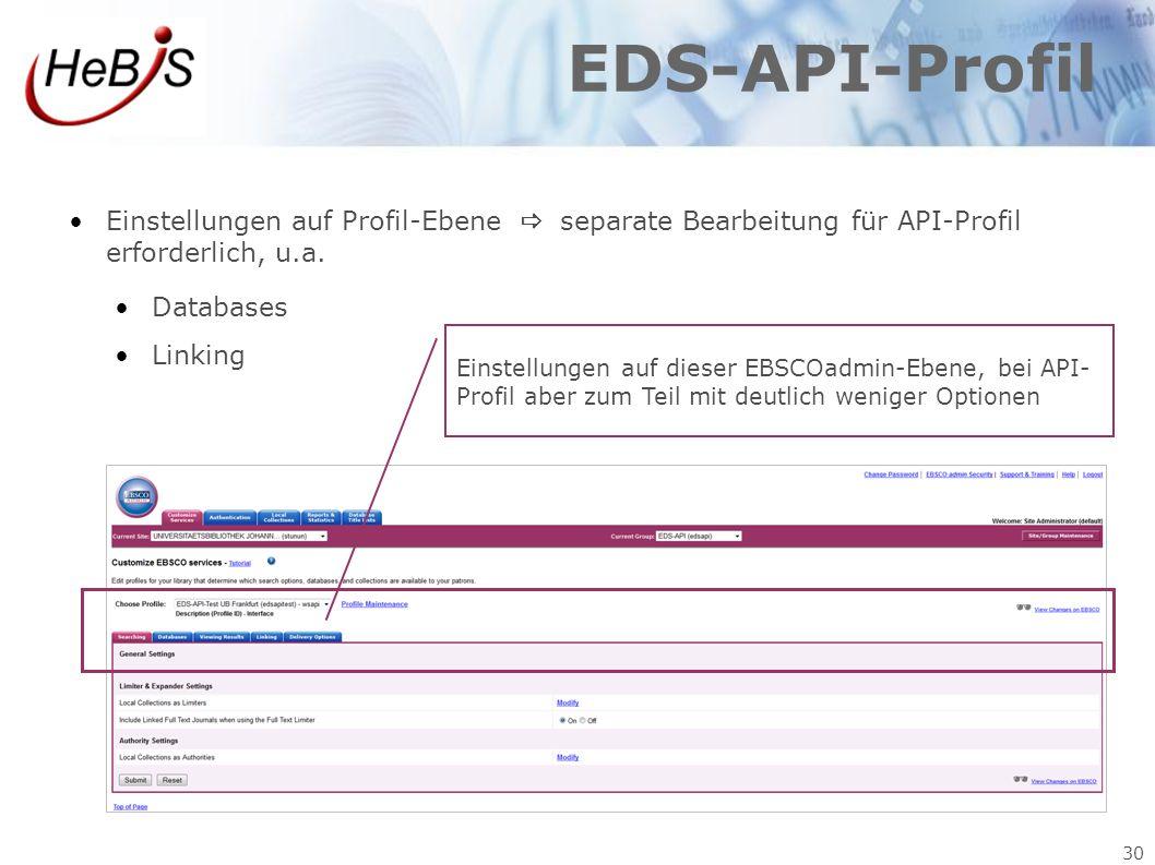 EDS-API-Profil Einstellungen auf Profil-Ebene  separate Bearbeitung für API-Profil erforderlich, u.a.
