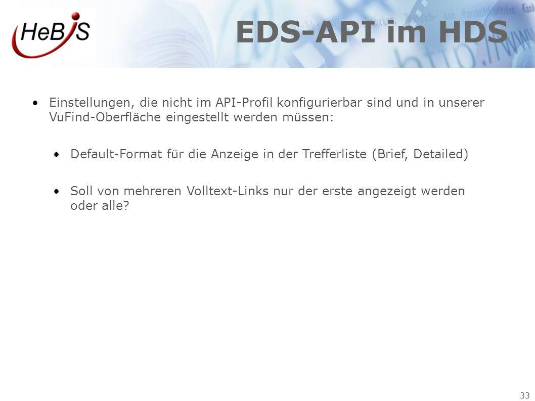 EDS-API im HDS Einstellungen, die nicht im API-Profil konfigurierbar sind und in unserer VuFind-Oberfläche eingestellt werden müssen: