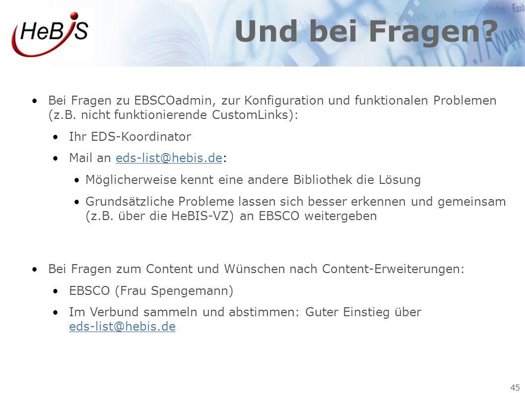 Und bei Fragen Bei Fragen zu EBSCOadmin, zur Konfiguration und funktionalen Problemen (z.B. nicht funktionierende CustomLinks):