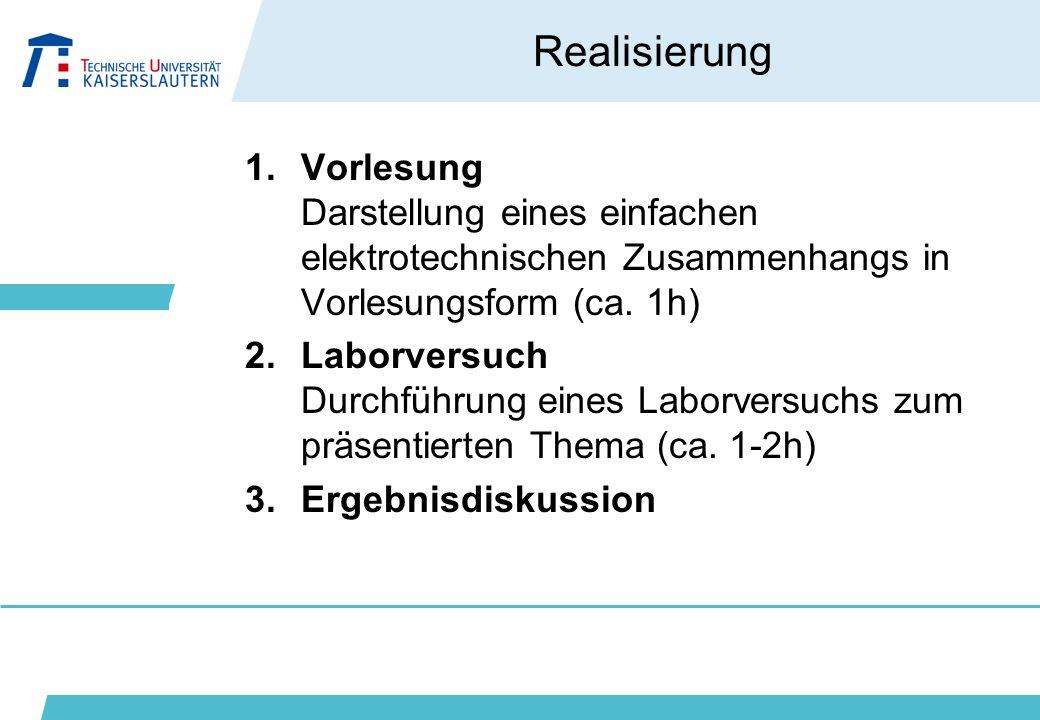 Realisierung Vorlesung Darstellung eines einfachen elektrotechnischen Zusammenhangs in Vorlesungsform (ca. 1h)