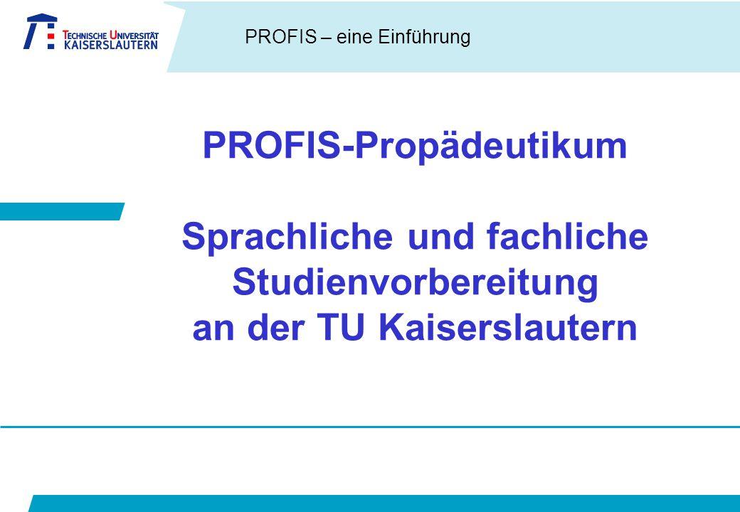PROFIS-Propädeutikum Sprachliche und fachliche Studienvorbereitung