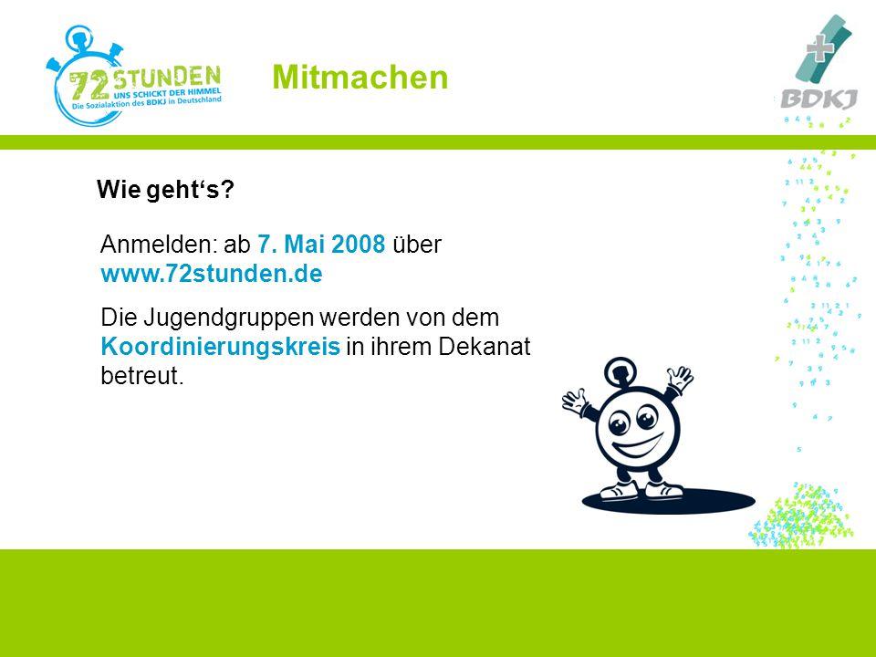 Mitmachen Wie geht's Anmelden: ab 7. Mai 2008 über www.72stunden.de