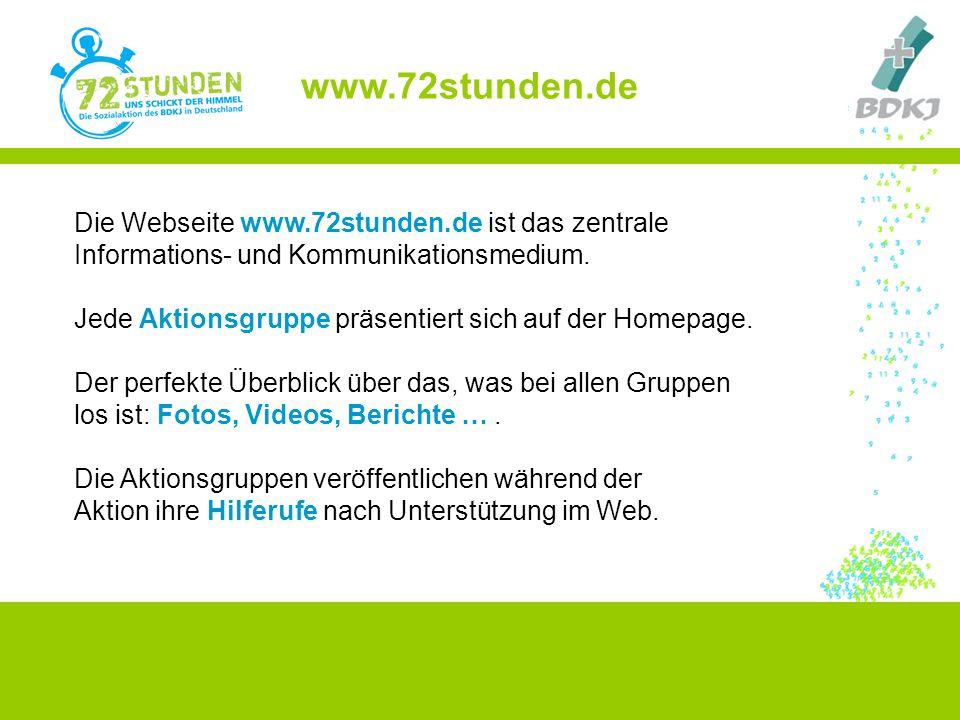 www.72stunden.de Die Webseite www.72stunden.de ist das zentrale Informations- und Kommunikationsmedium.