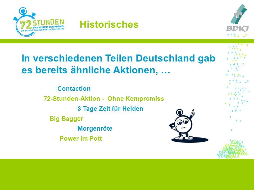 Historisches In verschiedenen Teilen Deutschland gab es bereits ähnliche Aktionen, … Contaction. 72-Stunden-Aktion - Ohne Kompromiss.
