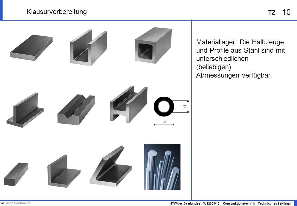 Klausurvorbereitung Materiallager: Die Halbzeuge und Profile aus Stahl sind mit unterschiedlichen (beliebigen)