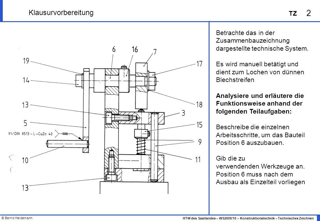 Klausurvorbereitung Betrachte das in der Zusammenbauzeichnung dargestellte technische System.