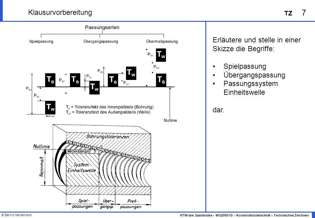 Klausurvorbereitung Erläutere und stelle in einer Skizze die Begriffe: Spielpassung. Übergangspassung.