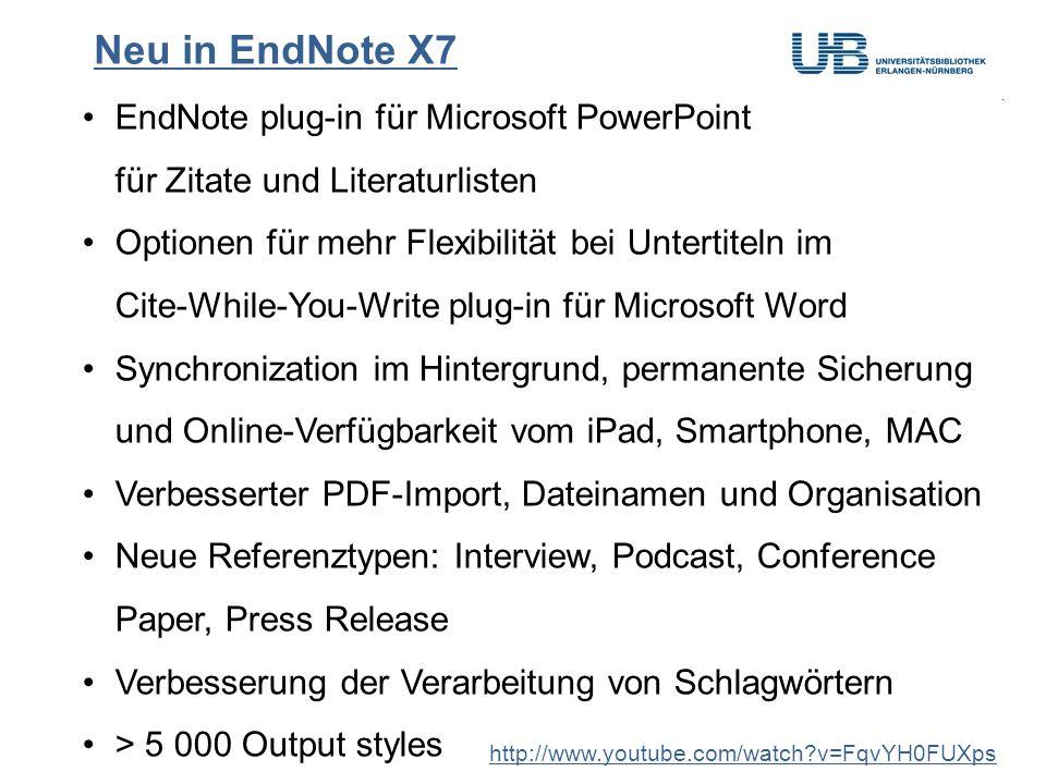 Neu in EndNote X7 EndNote plug-in für Microsoft PowerPoint für Zitate und Literaturlisten.
