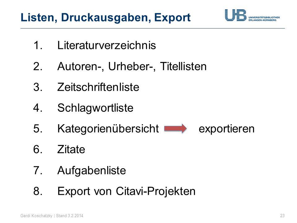 Listen, Druckausgaben, Export