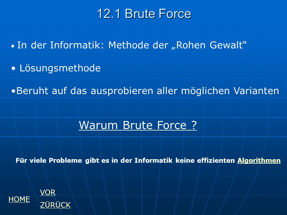 12.1 Brute Force Warum Brute Force Lösungsmethode
