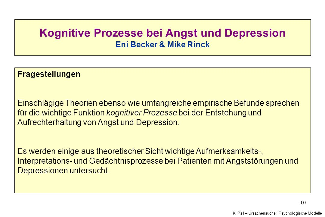 Kognitive Prozesse bei Angst und Depression Eni Becker & Mike Rinck