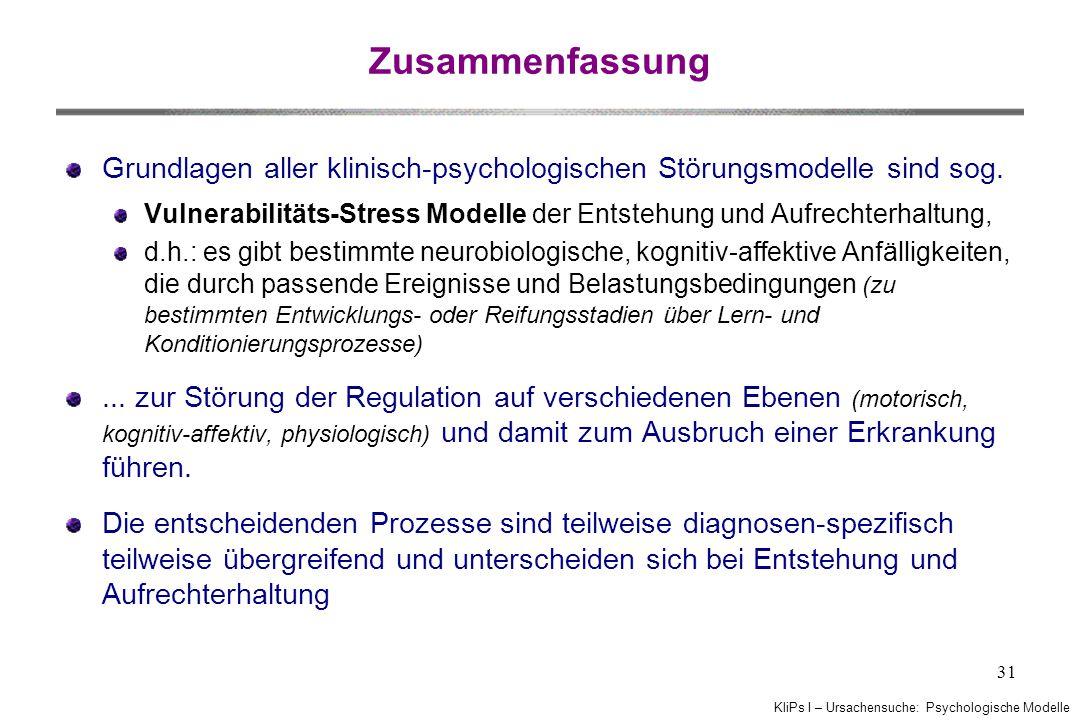 Zusammenfassung Grundlagen aller klinisch-psychologischen Störungsmodelle sind sog.