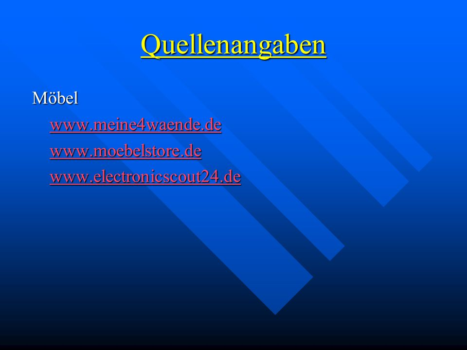 Quellenangaben Möbel www.meine4waende.de www.moebelstore.de
