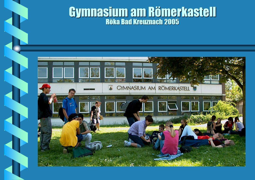 Gymnasium am Römerkastell Röka Bad Kreuznach 2005