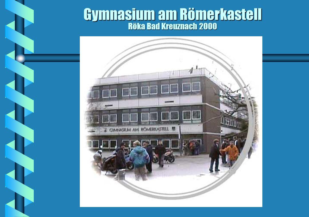 Gymnasium am Römerkastell Röka Bad Kreuznach 2000