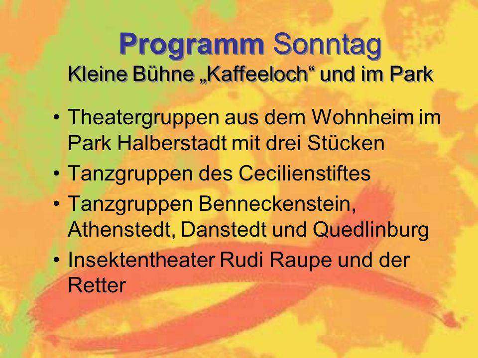 """Programm Sonntag Kleine Bühne """"Kaffeeloch und im Park"""