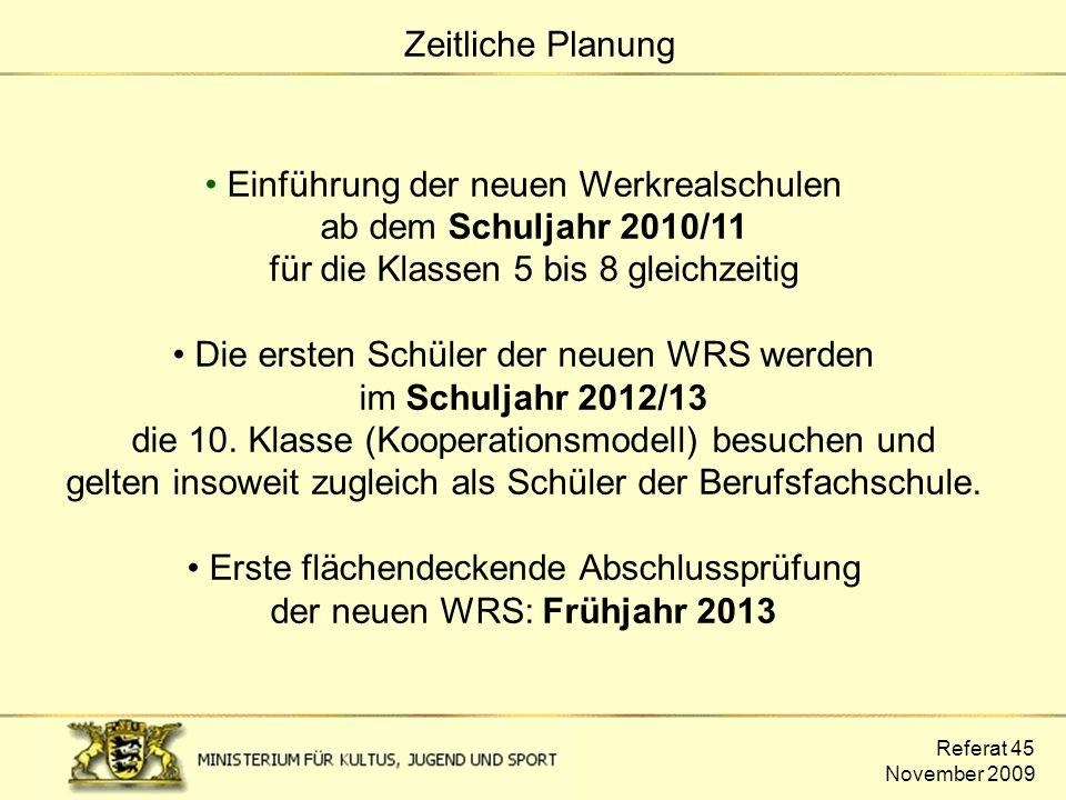 Erste flächendeckende Abschlussprüfung der neuen WRS: Frühjahr 2013