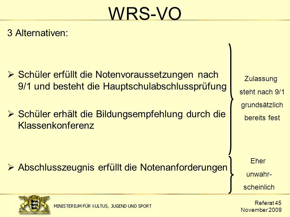 WRS-VO 3 Alternativen: Schüler erfüllt die Notenvoraussetzungen nach 9/1 und besteht die Hauptschulabschlussprüfung.
