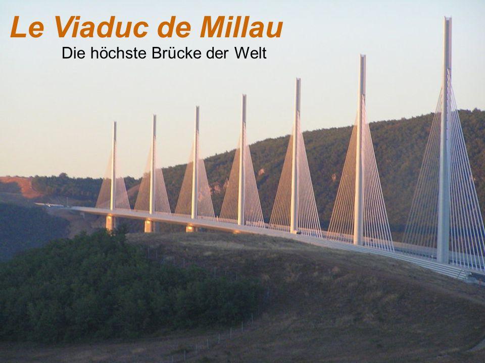 Le Viaduc de Millau Die höchste Brücke der Welt