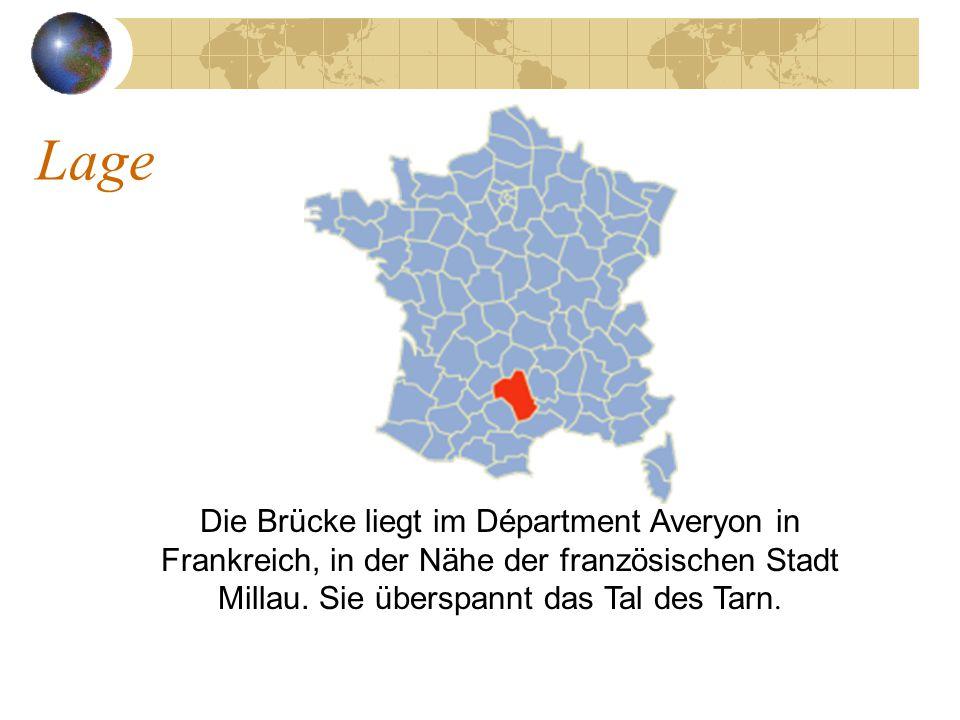 Lage Die Brücke liegt im Départment Averyon in Frankreich, in der Nähe der französischen Stadt Millau.