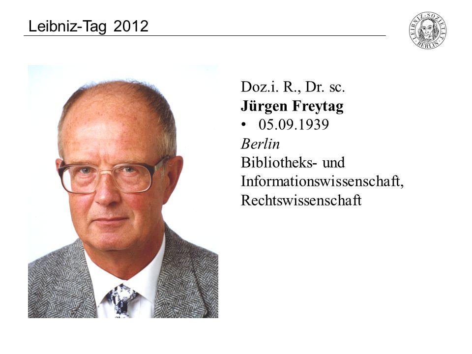 Leibniz-Tag 2012 Doz.i. R., Dr. sc. Jürgen Freytag.