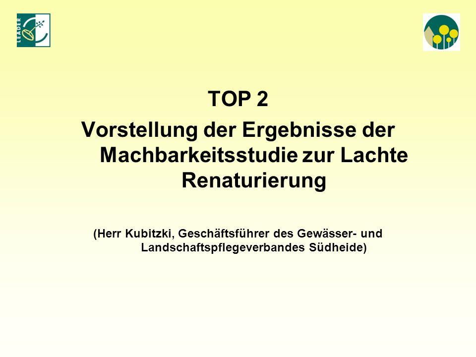 TOP 2 Vorstellung der Ergebnisse der Machbarkeitsstudie zur Lachte Renaturierung.