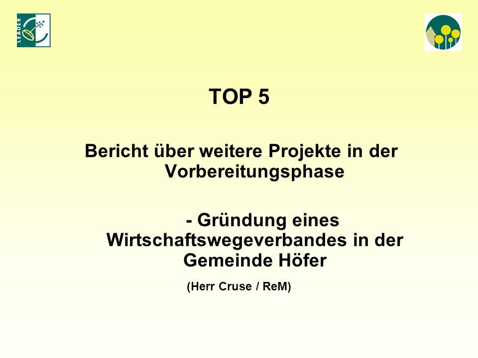 TOP 5 - Gründung eines Wirtschaftswegeverbandes in der Gemeinde Höfer