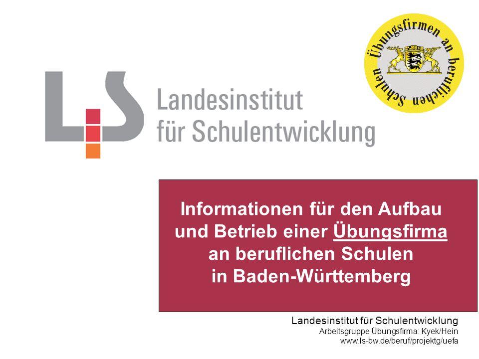 Informationen für den Aufbau und Betrieb einer Übungsfirma an beruflichen Schulen in Baden-Württemberg