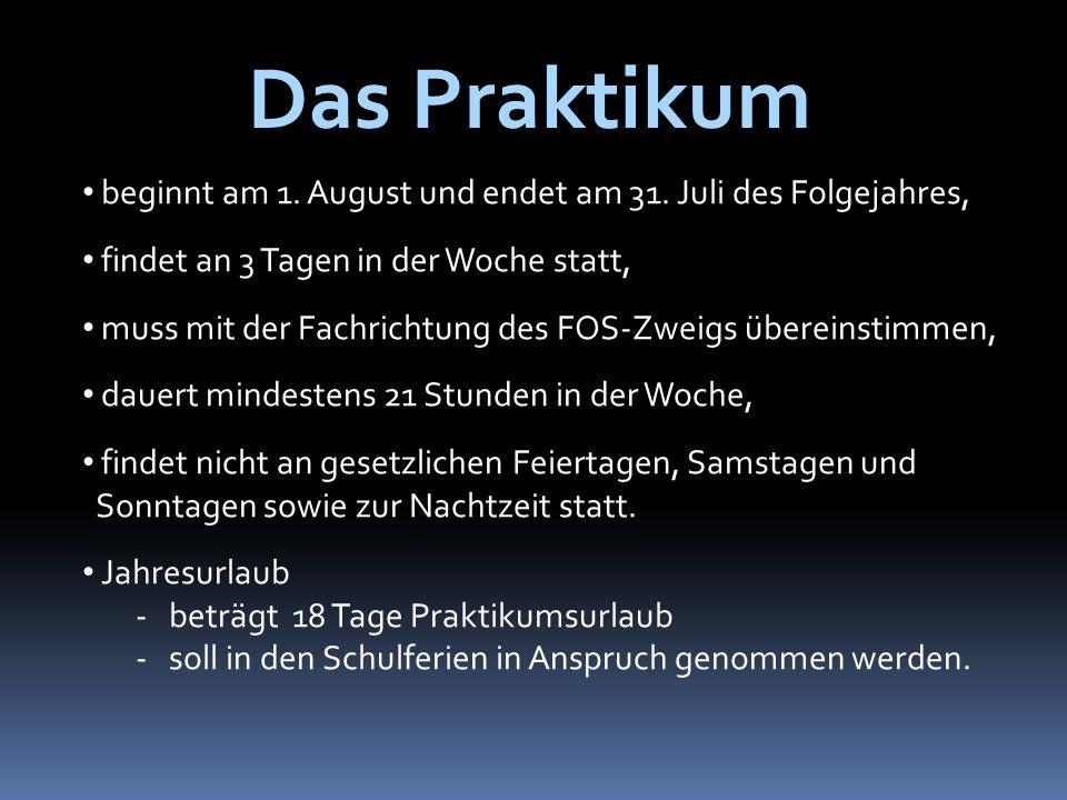Das Praktikum beginnt am 1. August und endet am 31. Juli des Folgejahres, findet an 3 Tagen in der Woche statt,