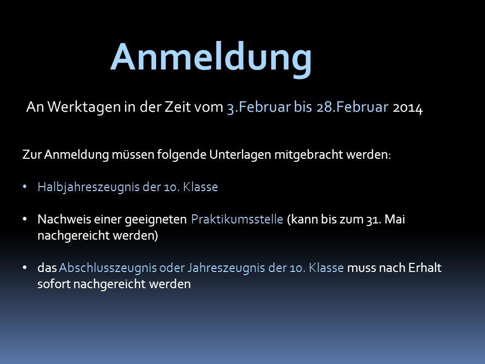 Anmeldung An Werktagen in der Zeit vom 3.Februar bis 28.Februar 2014