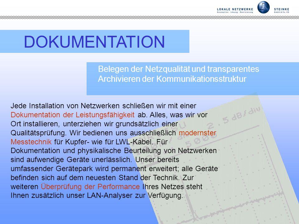 DOKUMENTATION Belegen der Netzqualität und transparentes Archivieren der Kommunikationsstruktur.