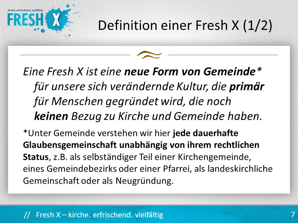 Definition einer Fresh X (1/2)