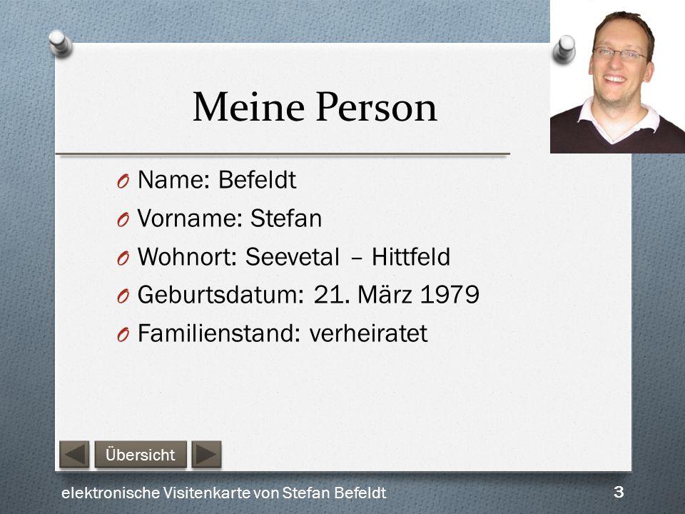 Meine Person Name: Befeldt Vorname: Stefan